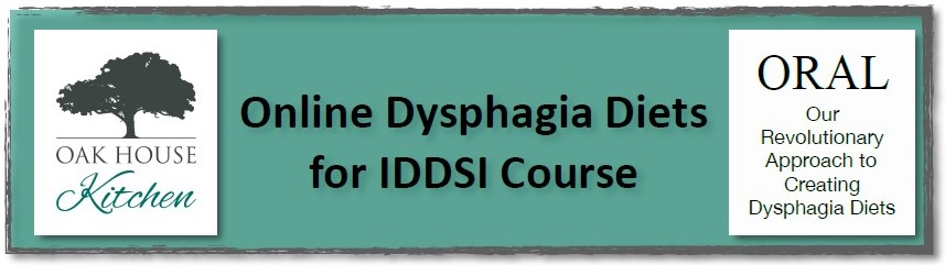 Click for our Online Dysphagia diets for IDDSI Course